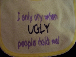 Ugly People Saying-embroidered, bib, baby, gift